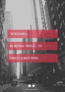 be miserable or else