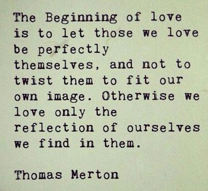 beginning of love - Thomas Merton
